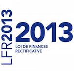 La loi de finances rectificative pour 2013 : de nouvelles mesures à prendre en compte…
